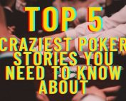 Craziest Poker Stories
